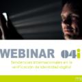 Tendencias internacionales en la verificación identidad digital webinar